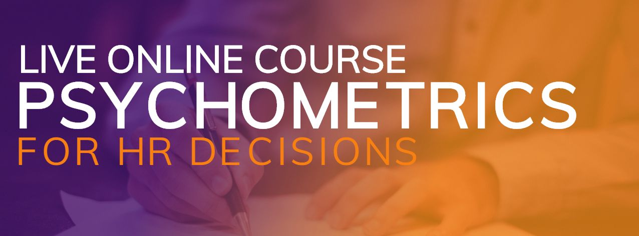 Psychometrics for Human Resource Decisions Live Online Course